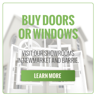 BUY DOORS OR WINDOWS | Visit our showrooms in Newmarket and Barrie.
