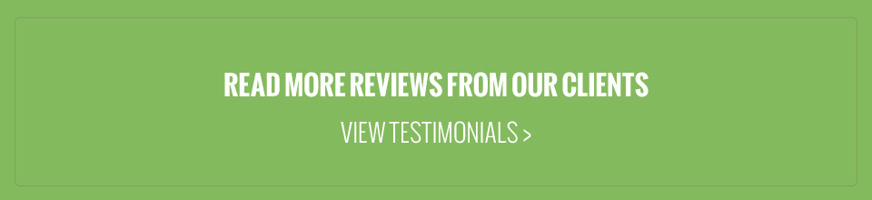 Read more reviews from our clients | View Testimonials